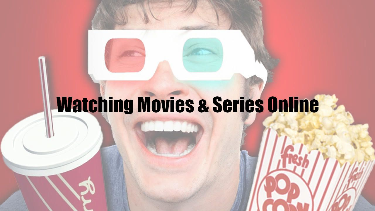 Watching Movies & Series Online
