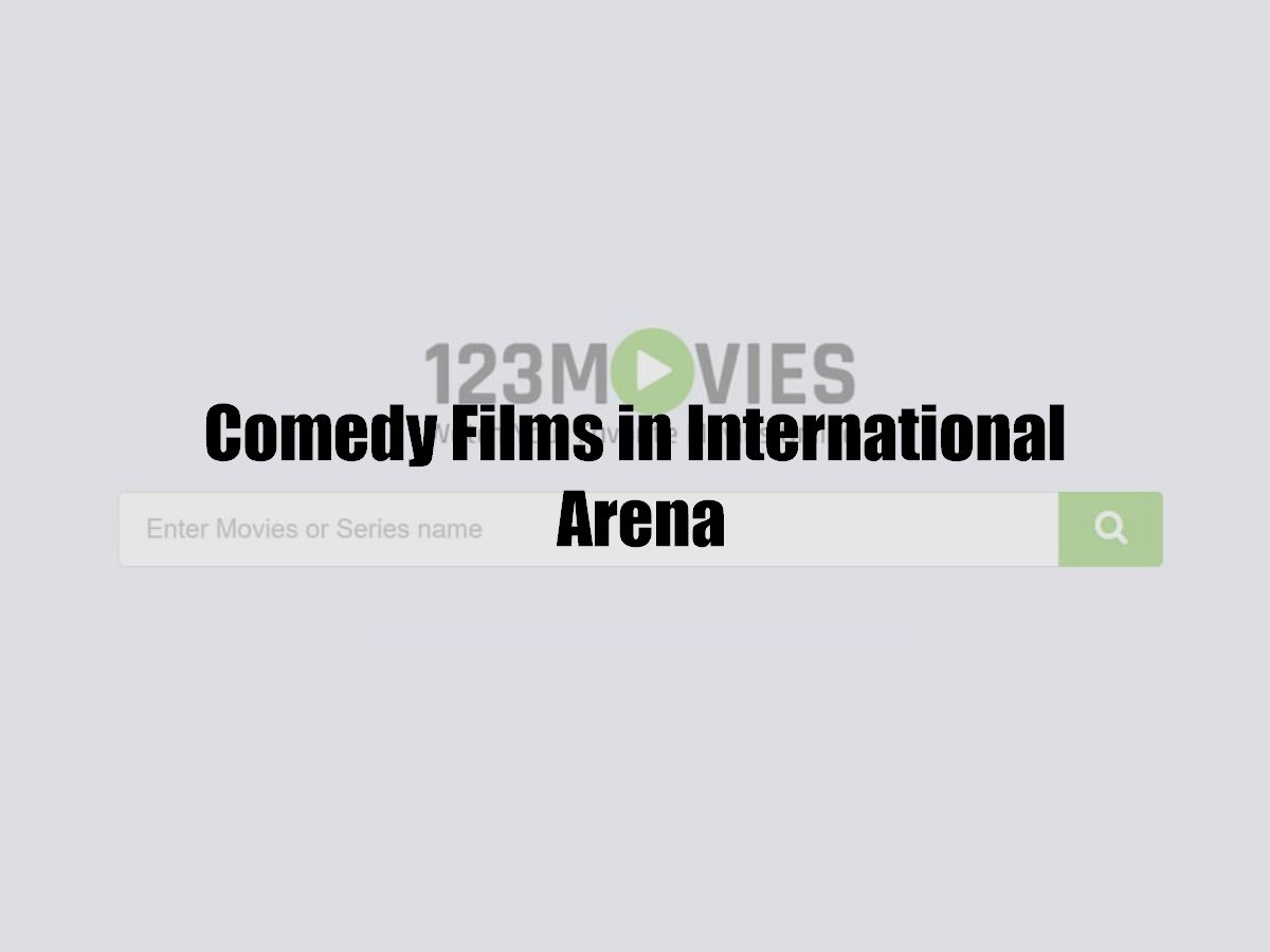 Comedy Films in International Arena